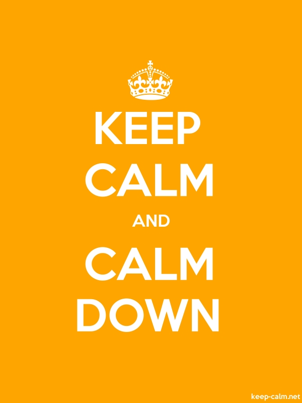 KEEP CALM AND CALM DOWN - white/orange - Default (600x800)