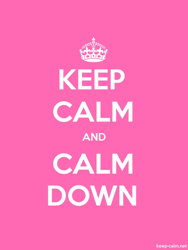 KEEP CALM AND CALM DOWN - white/pink - Default (600x800)