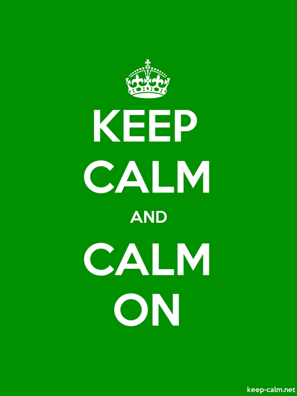 KEEP CALM AND CALM ON - white/green - Default (600x800)