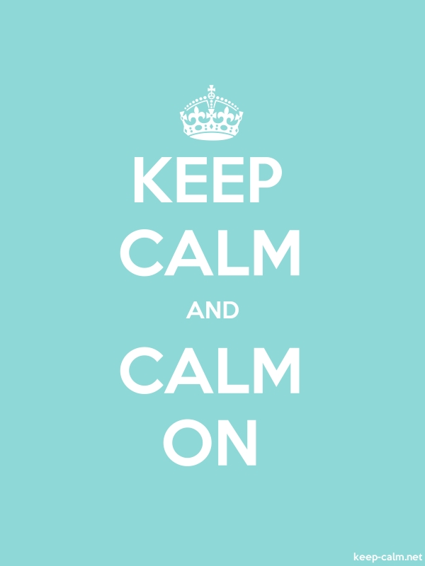 KEEP CALM AND CALM ON - white/lightblue - Default (600x800)
