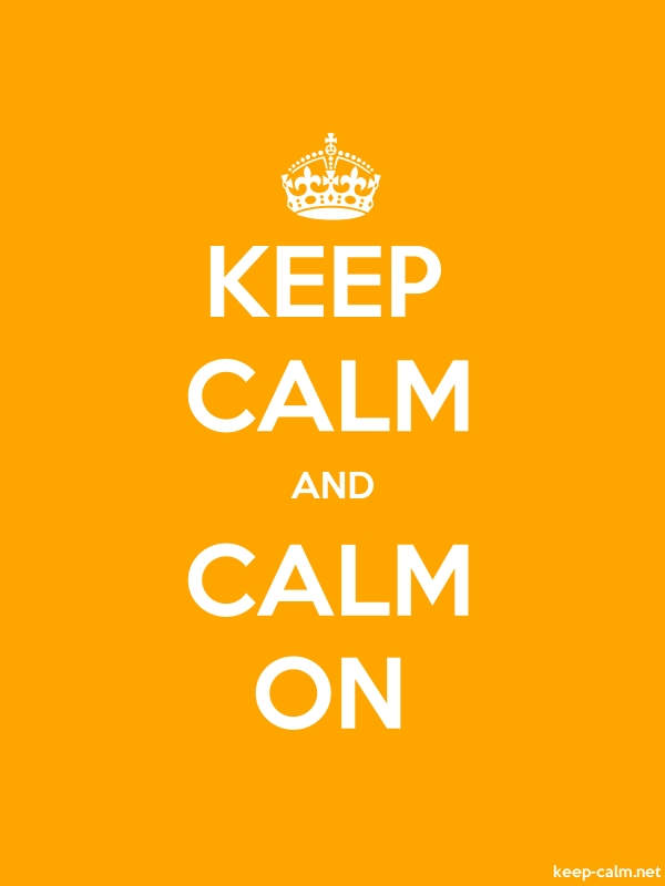KEEP CALM AND CALM ON - white/orange - Default (600x800)