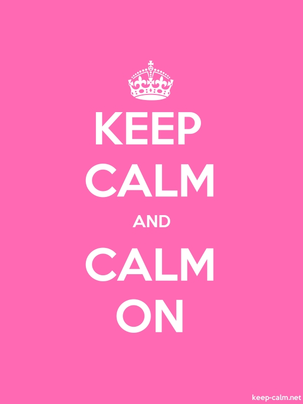 KEEP CALM AND CALM ON - white/pink - Default (600x800)