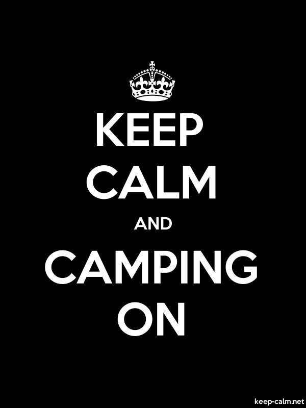 KEEP CALM AND CAMPING ON - white/black - Default (600x800)