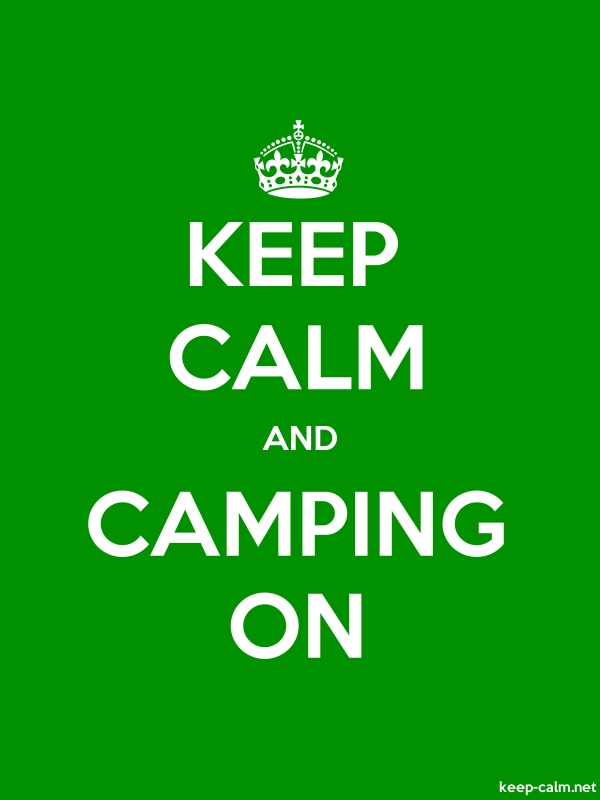 KEEP CALM AND CAMPING ON - white/green - Default (600x800)