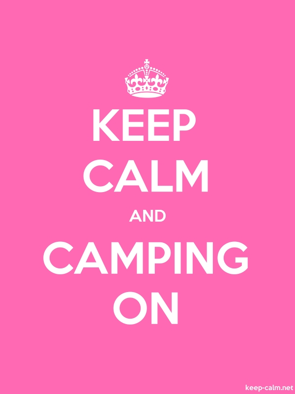 KEEP CALM AND CAMPING ON - white/pink - Default (600x800)