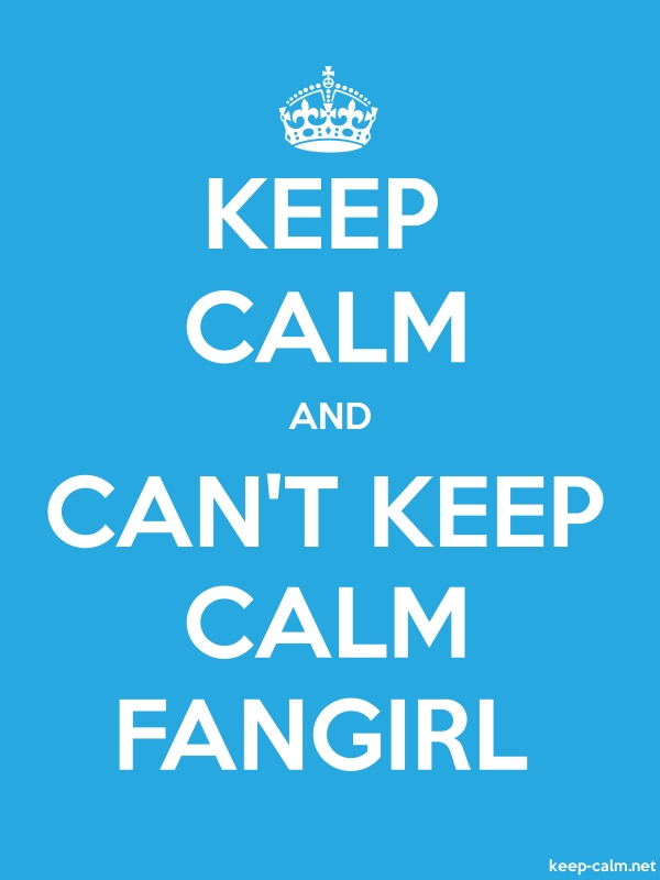KEEP CALM AND CAN'T KEEP CALM FANGIRL - white/blue - Default (600x800)