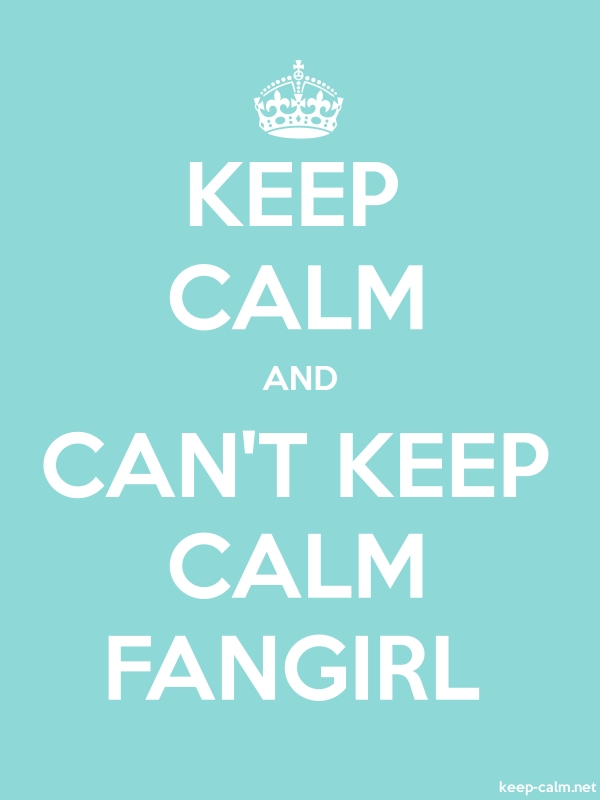 KEEP CALM AND CAN'T KEEP CALM FANGIRL - white/lightblue - Default (600x800)
