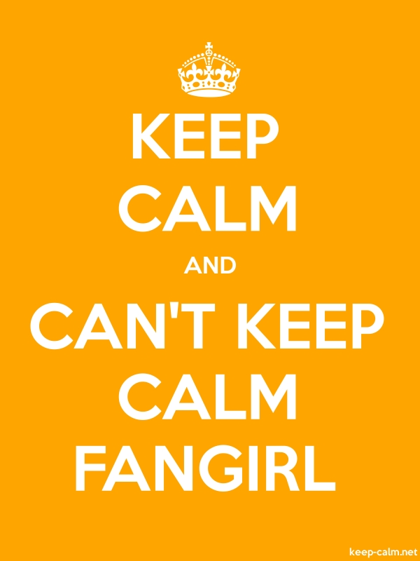 KEEP CALM AND CAN'T KEEP CALM FANGIRL - white/orange - Default (600x800)