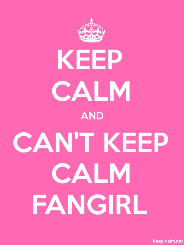 KEEP CALM AND CAN'T KEEP CALM FANGIRL - white/pink - Default (600x800)