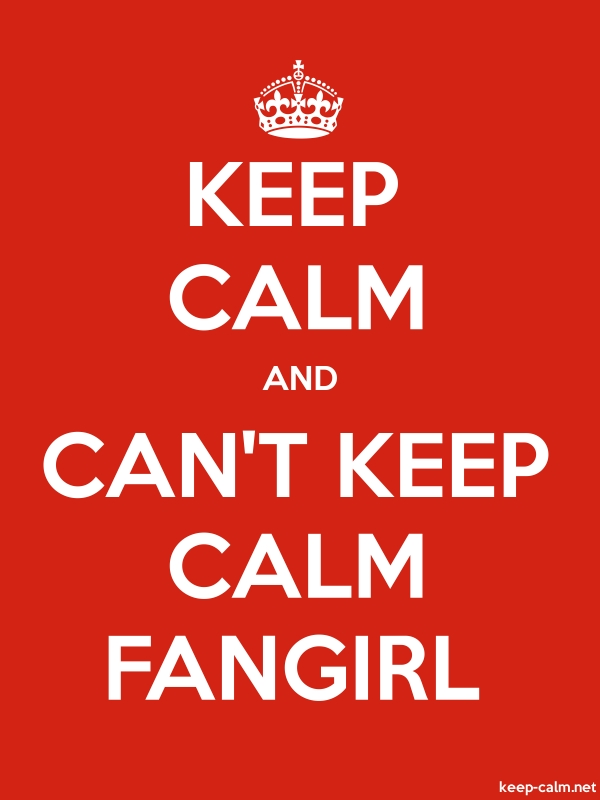 KEEP CALM AND CAN'T KEEP CALM FANGIRL - white/red - Default (600x800)