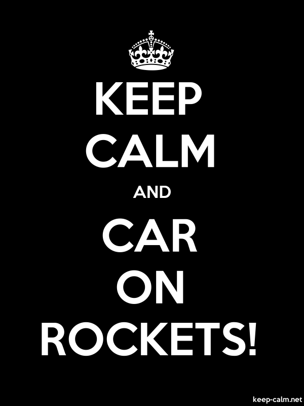 KEEP CALM AND CAR ON ROCKETS! - white/black - Default (600x800)
