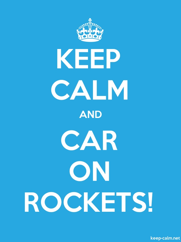 KEEP CALM AND CAR ON ROCKETS! - white/blue - Default (600x800)