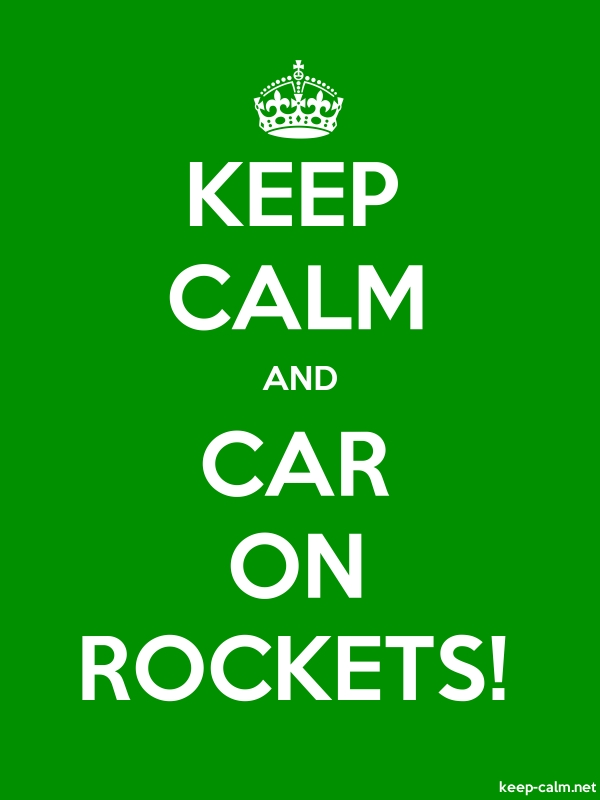 KEEP CALM AND CAR ON ROCKETS! - white/green - Default (600x800)