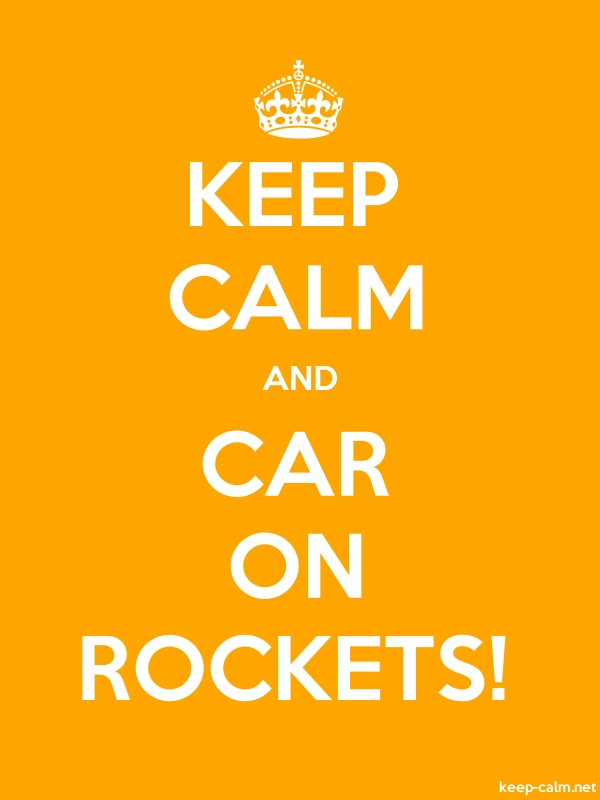 KEEP CALM AND CAR ON ROCKETS! - white/orange - Default (600x800)