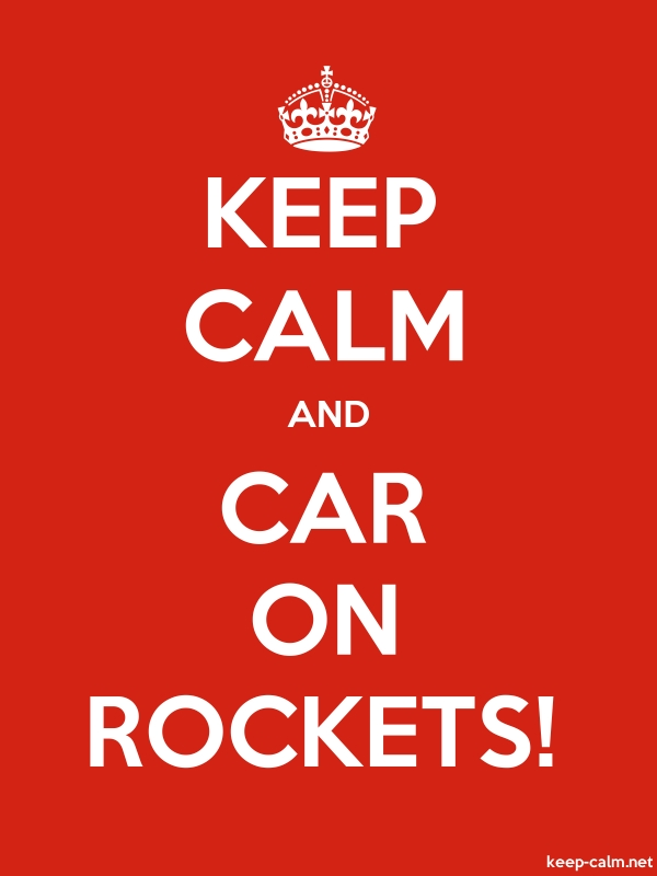 KEEP CALM AND CAR ON ROCKETS! - white/red - Default (600x800)