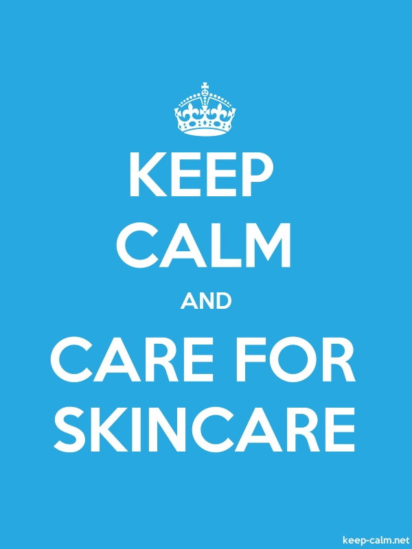 KEEP CALM AND CARE FOR SKINCARE - white/blue - Default (600x800)