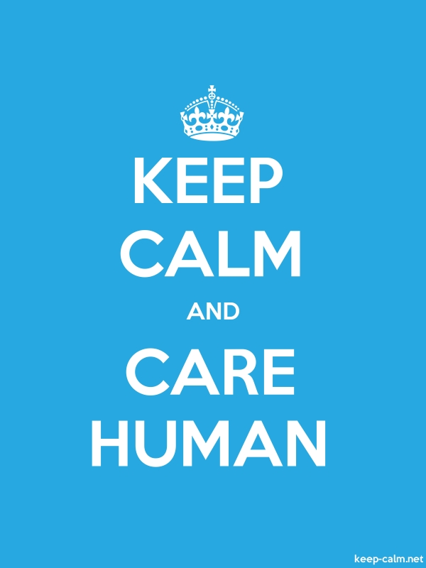 KEEP CALM AND CARE HUMAN - white/blue - Default (600x800)