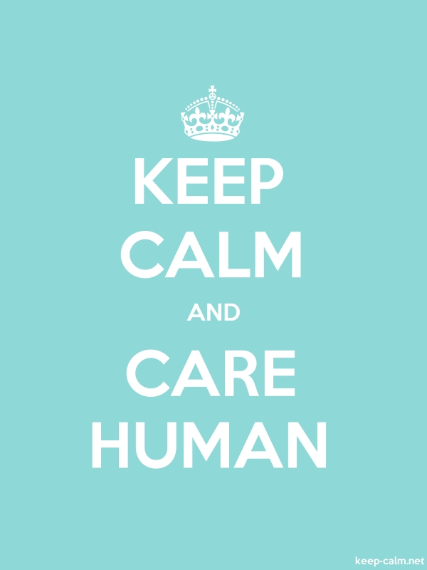 KEEP CALM AND CARE HUMAN - white/lightblue - Default (600x800)