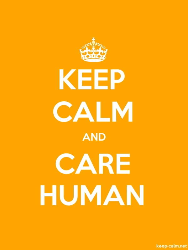KEEP CALM AND CARE HUMAN - white/orange - Default (600x800)