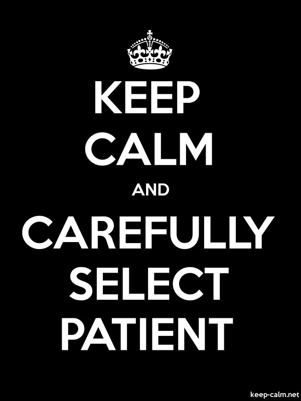 KEEP CALM AND CAREFULLY SELECT PATIENT - white/black - Default (600x800)