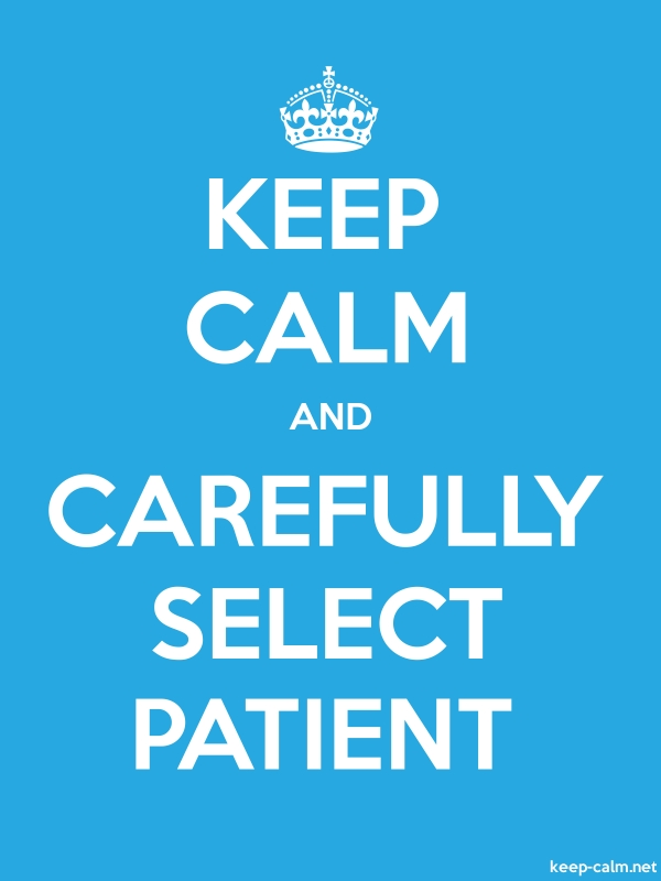 KEEP CALM AND CAREFULLY SELECT PATIENT - white/blue - Default (600x800)