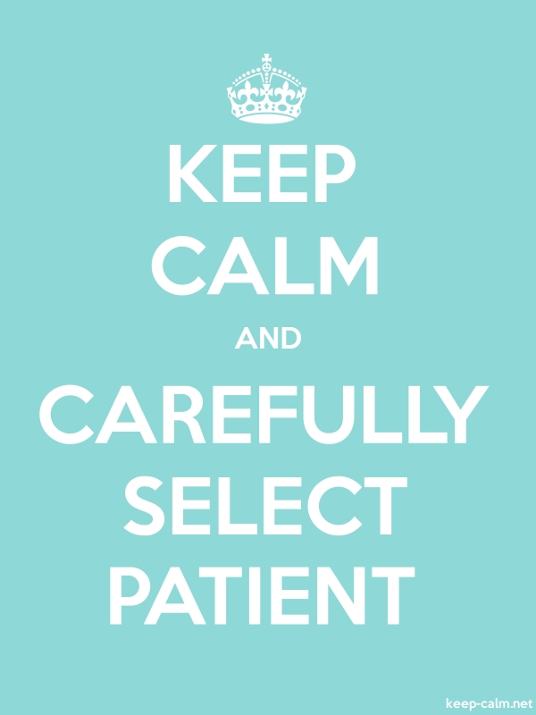 KEEP CALM AND CAREFULLY SELECT PATIENT - white/lightblue - Default (600x800)