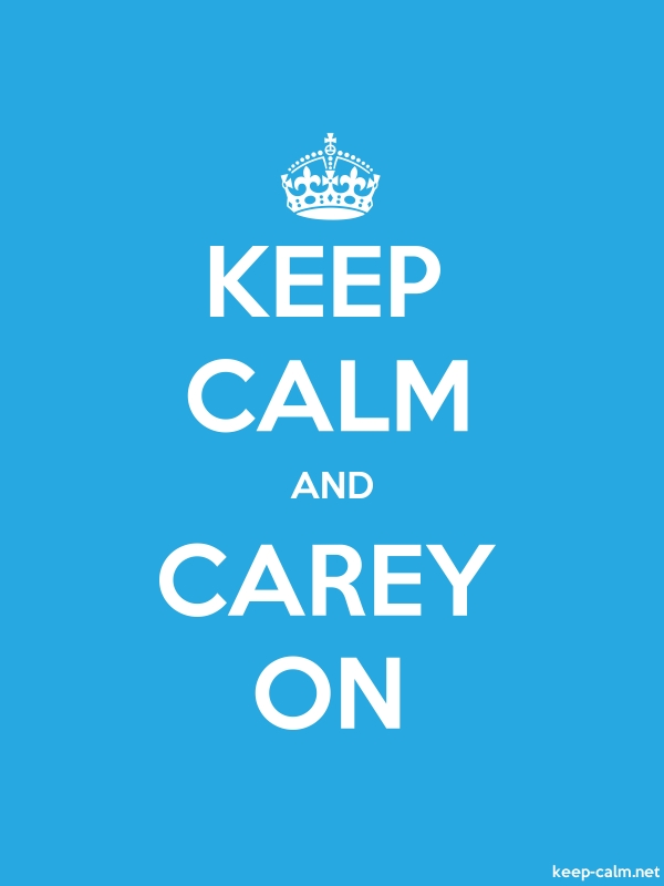 KEEP CALM AND CAREY ON - white/blue - Default (600x800)