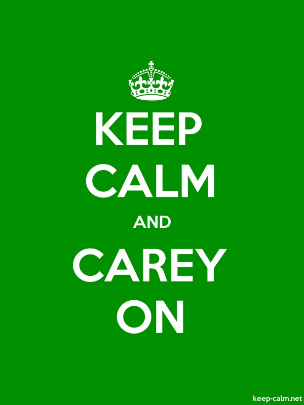 KEEP CALM AND CAREY ON - white/green - Default (600x800)