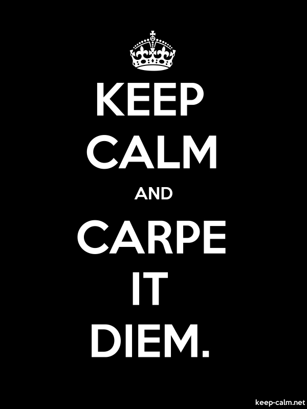 KEEP CALM AND CARPE IT DIEM. - white/black - Default (600x800)