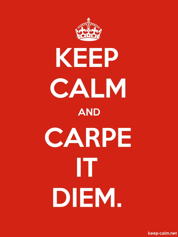KEEP CALM AND CARPE IT DIEM. - white/red - Default (600x800)