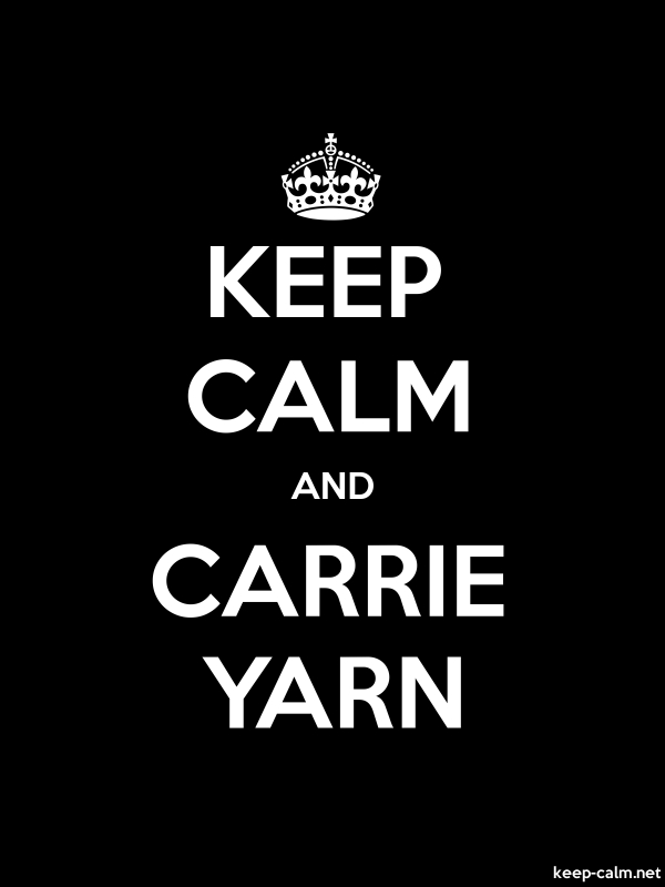 KEEP CALM AND CARRIE YARN - white/black - Default (600x800)
