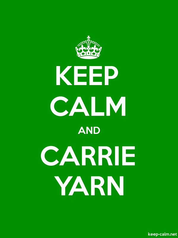 KEEP CALM AND CARRIE YARN - white/green - Default (600x800)
