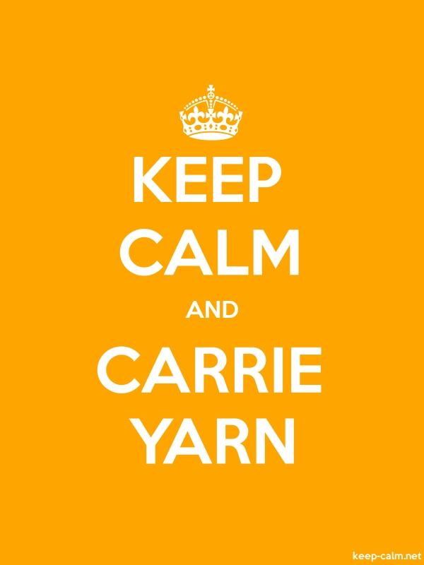KEEP CALM AND CARRIE YARN - white/orange - Default (600x800)