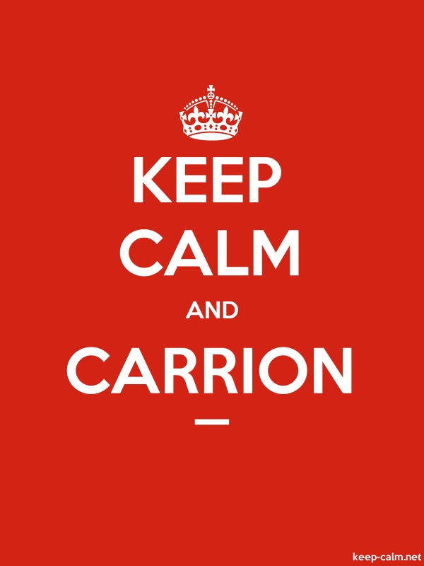 KEEP CALM AND CARRION _ - white/red - Default (600x800)