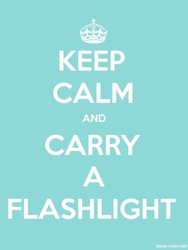 KEEP CALM AND CARRY A FLASHLIGHT - white/lightblue - Default (600x800)