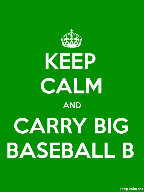 KEEP CALM AND CARRY BIG BASEBALL B - white/green - Default (600x800)