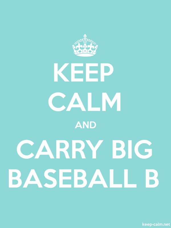 KEEP CALM AND CARRY BIG BASEBALL B - white/lightblue - Default (600x800)