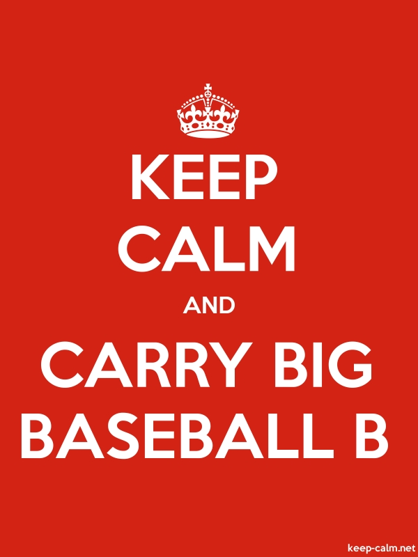 KEEP CALM AND CARRY BIG BASEBALL B - white/red - Default (600x800)