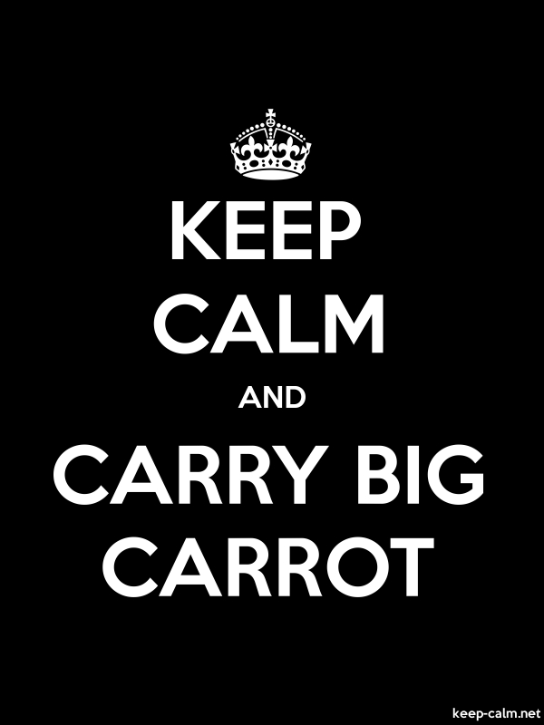 KEEP CALM AND CARRY BIG CARROT - white/black - Default (600x800)