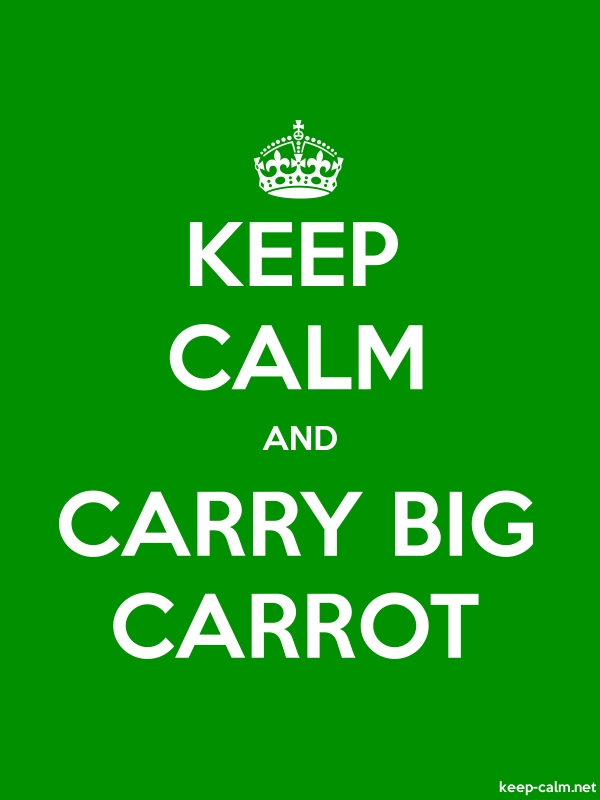 KEEP CALM AND CARRY BIG CARROT - white/green - Default (600x800)