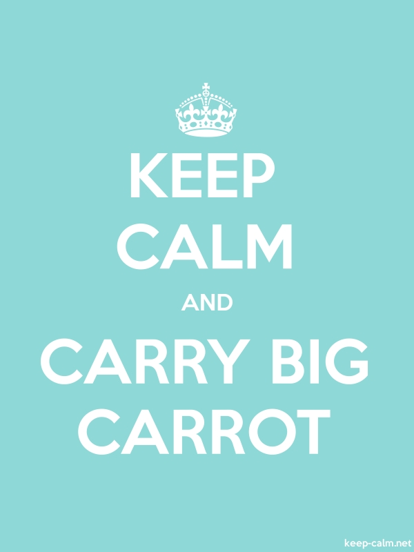 KEEP CALM AND CARRY BIG CARROT - white/lightblue - Default (600x800)