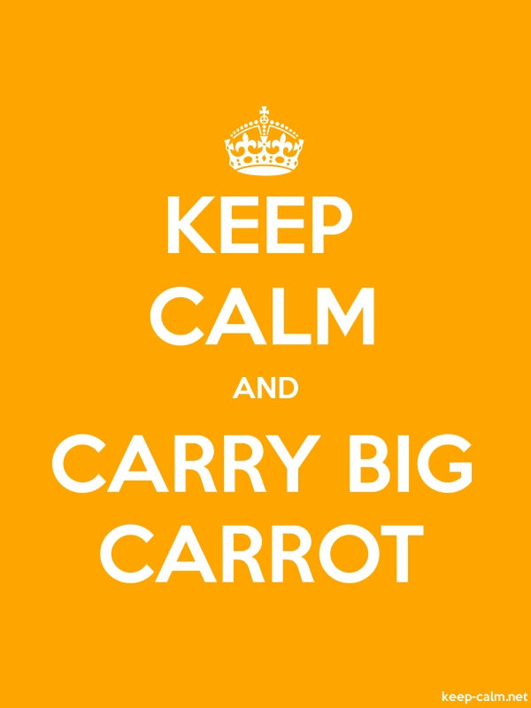 KEEP CALM AND CARRY BIG CARROT - white/orange - Default (600x800)