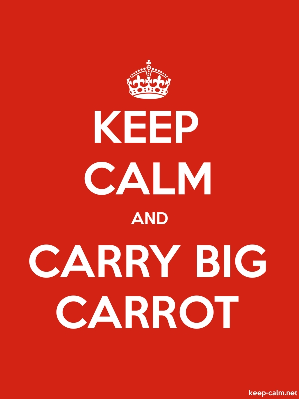 KEEP CALM AND CARRY BIG CARROT - white/red - Default (600x800)
