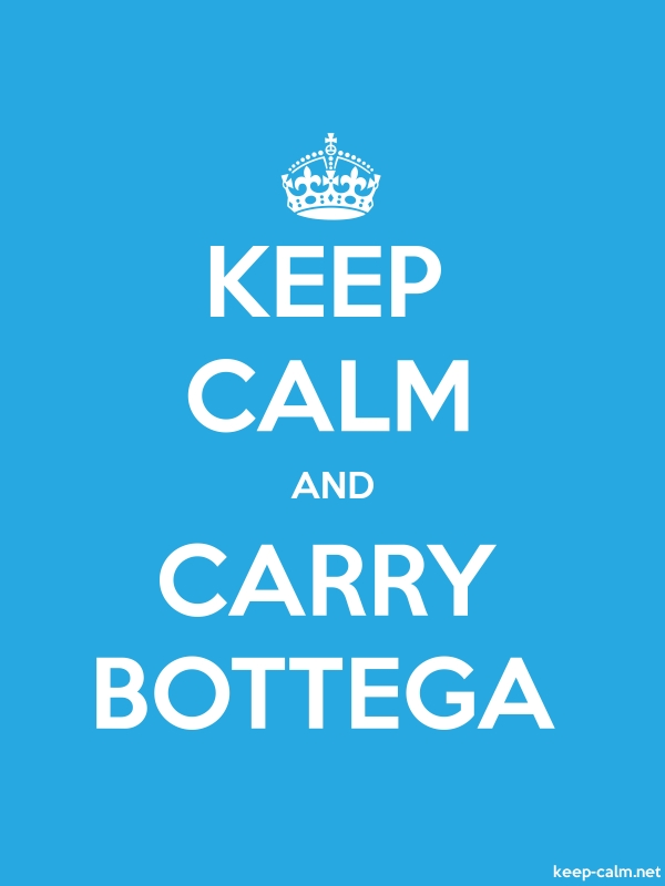 KEEP CALM AND CARRY BOTTEGA - white/blue - Default (600x800)