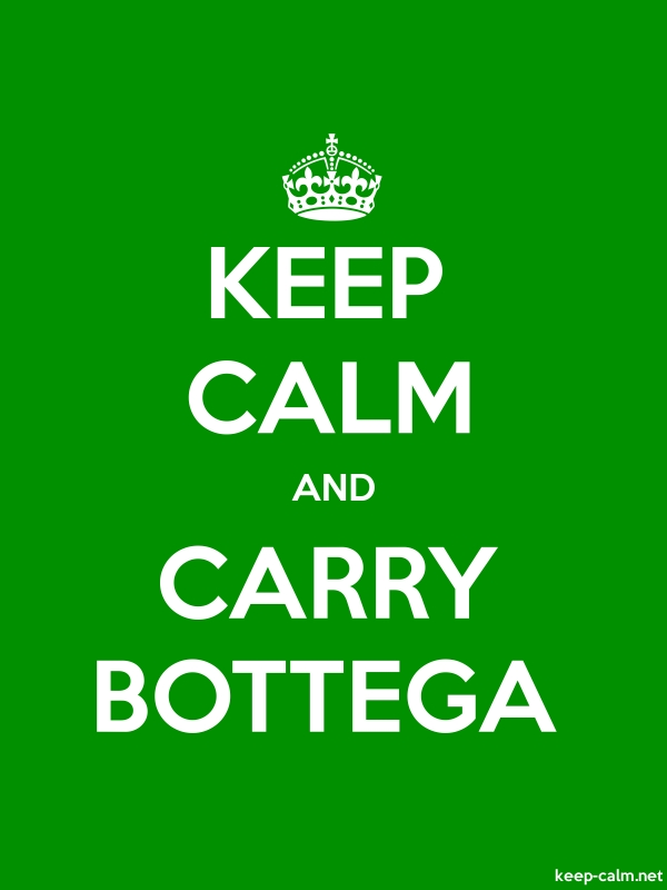 KEEP CALM AND CARRY BOTTEGA - white/green - Default (600x800)