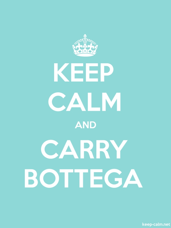 KEEP CALM AND CARRY BOTTEGA - white/lightblue - Default (600x800)