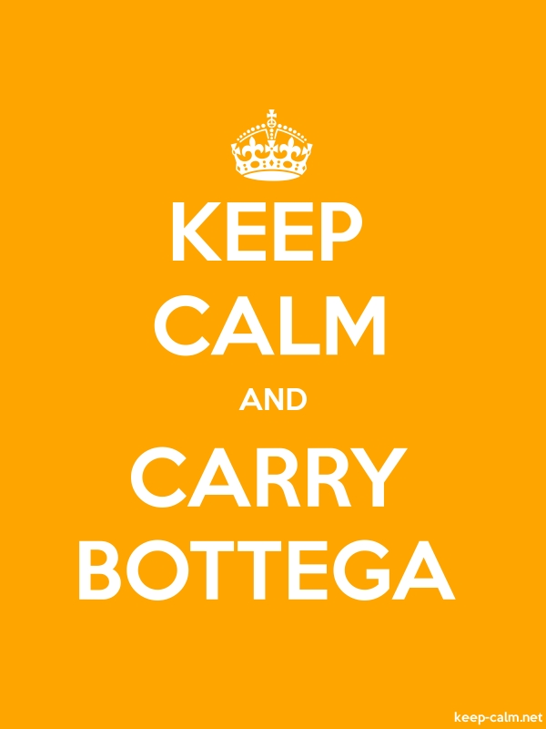 KEEP CALM AND CARRY BOTTEGA - white/orange - Default (600x800)