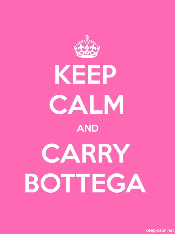 KEEP CALM AND CARRY BOTTEGA - white/pink - Default (600x800)
