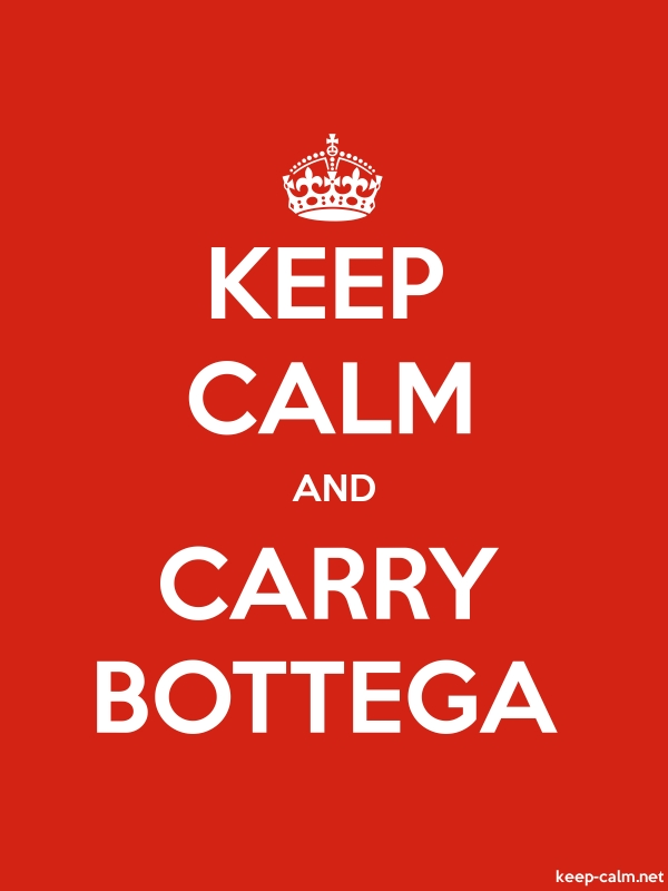 KEEP CALM AND CARRY BOTTEGA - white/red - Default (600x800)