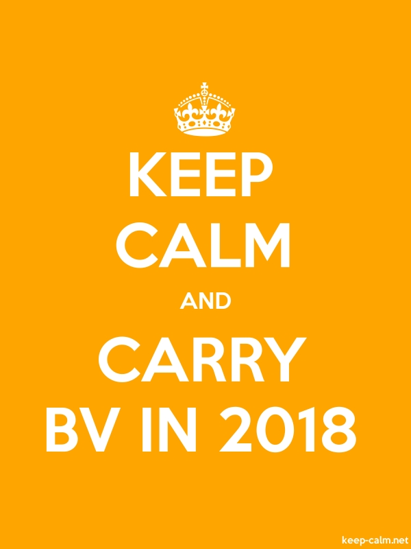 KEEP CALM AND CARRY BV IN 2018 - white/orange - Default (600x800)